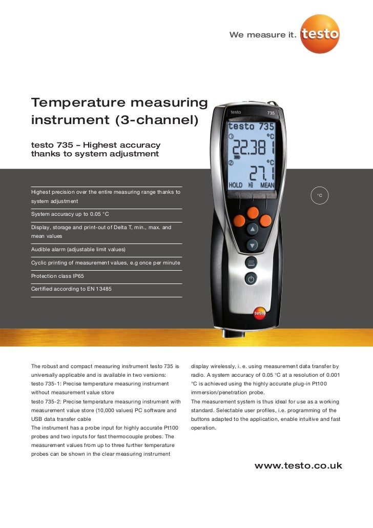 We measure it.Temperature measuringinstrument (3-channel)testo 735 – Highest accuracythanks to system adjustmentHighest pr...