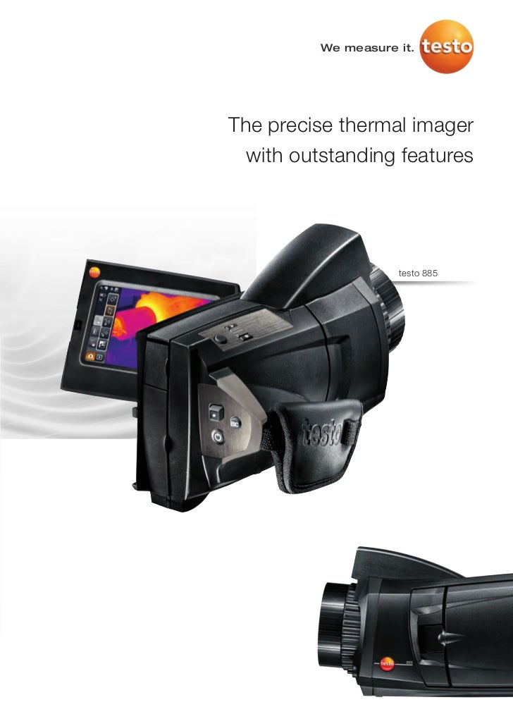 We measure it.The precise thermal imager  with outstanding features                     testo 885