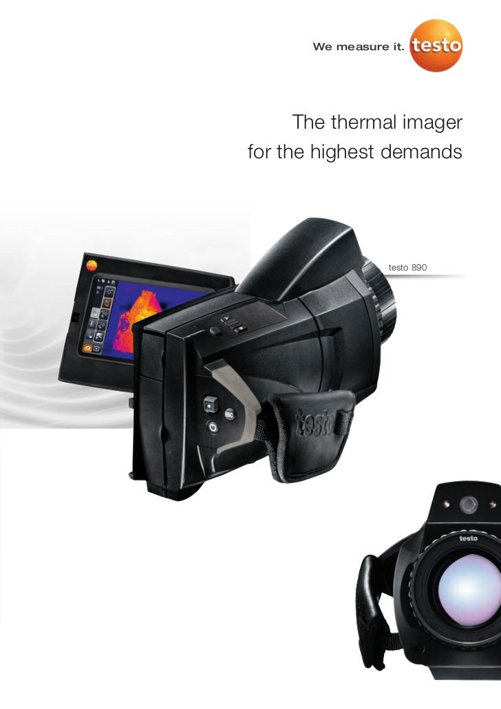 We measure it.      The thermal imagerfor the highest demands                  testo 890