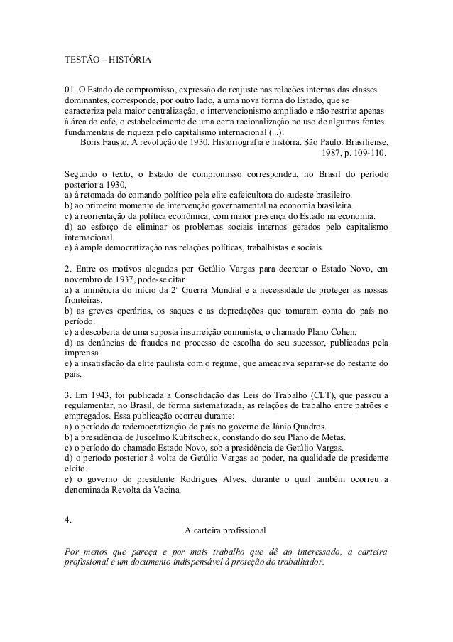 TESTÃO – HISTÓRIA 01. O Estado de compromisso, expressão do reajuste nas relações internas das classes dominantes, corresp...
