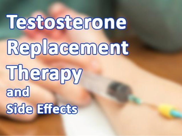 Testosterone replacement Therapy and side effects