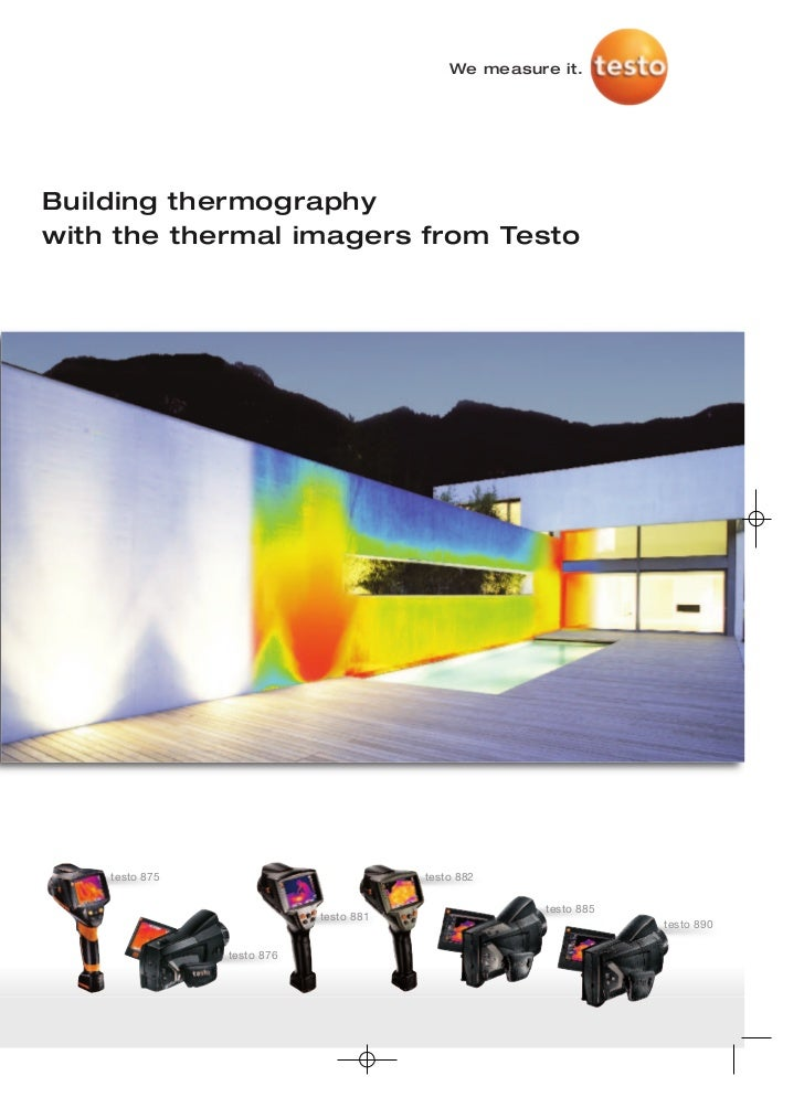 We measure it.Building thermographywith the thermal imagers from Testo    testo 875                           testo 882   ...