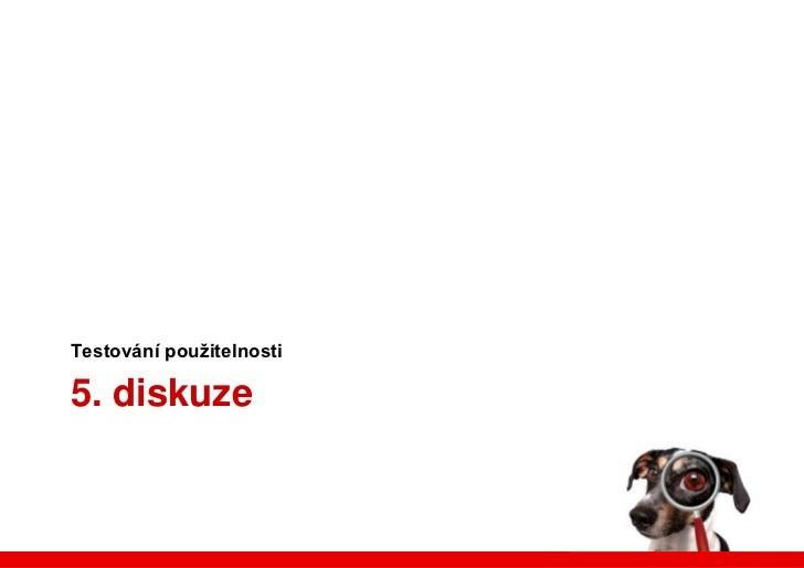 Nastudujte si<br />http://www.sigchi.cz/kalendar-akci/probehle-akce/moderovani-testu-pouzitelnosti<br />