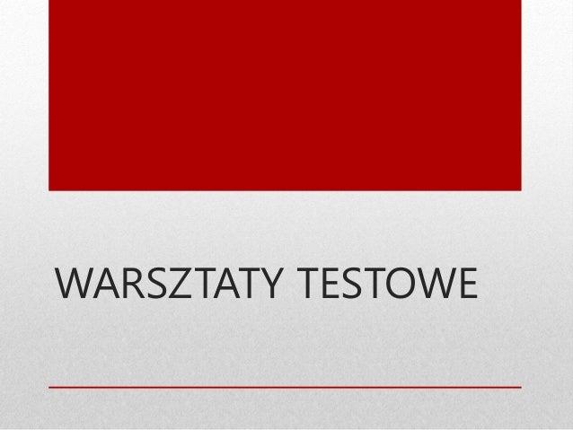 WARSZTATY TESTOWE