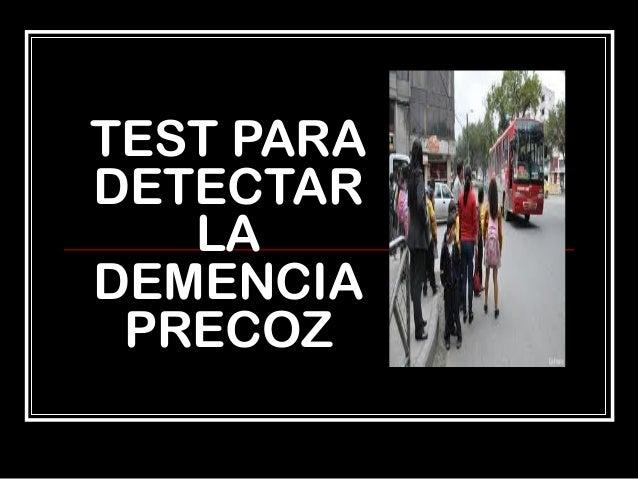 TEST PARA DETECTAR LA DEMENCIA PRECOZ