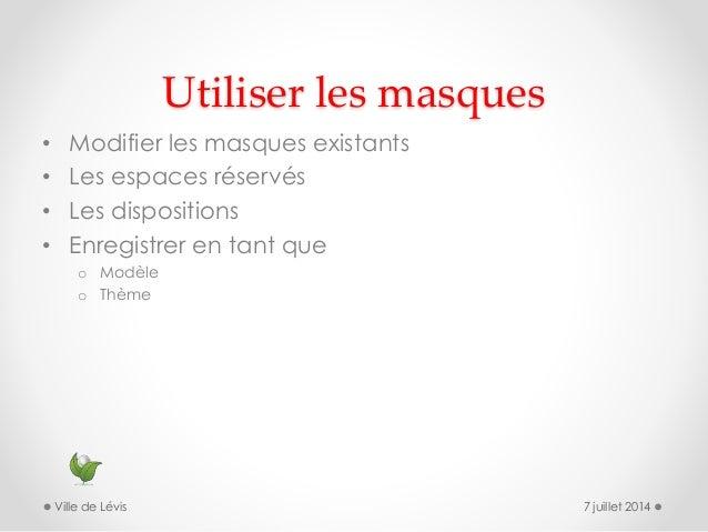 Utiliser les masques • Modifier les masques existants • Les espaces réservés • Les dispositions • Enregistrer en tant que ...
