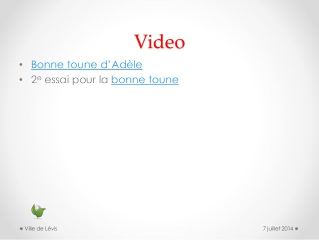Video • Bonne toune d'Adèle • 2e essai pour la bonne toune 7 juillet 2014Ville de Lévis