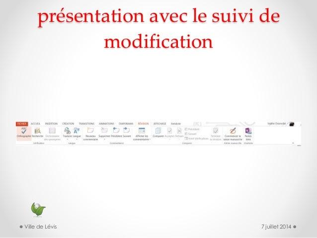 présentation avec le suivi de modification 7 juillet 2014Ville de Lévis