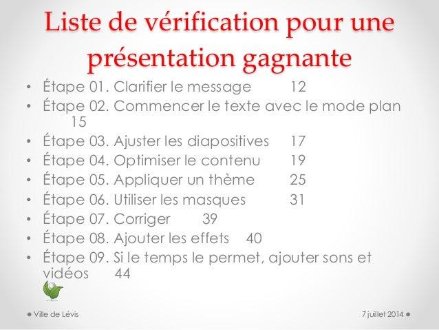 Liste de vérification pour une présentation gagnante • Étape 01. Clarifier le message 12 • Étape 02. Commencer le texte av...