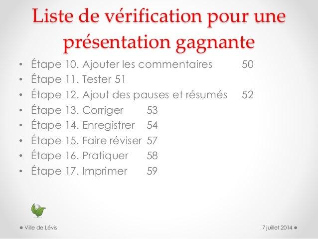 Liste de vérification pour une présentation gagnante • Étape 10. Ajouter les commentaires 50 • Étape 11. Tester 51 • Étape...