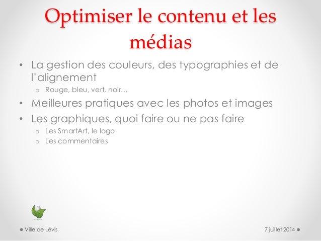 Optimiser le contenu et les médias • La gestion des couleurs, des typographies et de l'alignement o Rouge, bleu, vert, noi...