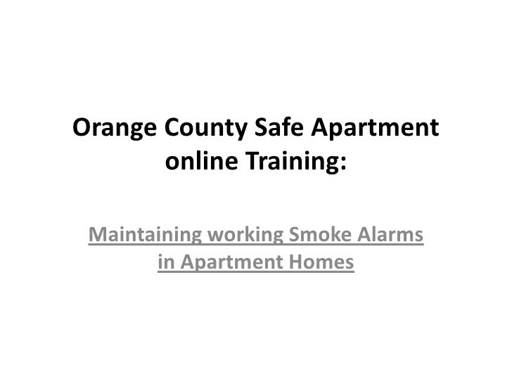 Orange County Safe Apartment online Training:<br />Maintaining working Smoke Alarms in Apartment Homes <br />