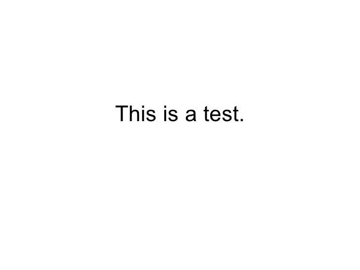This is a test.