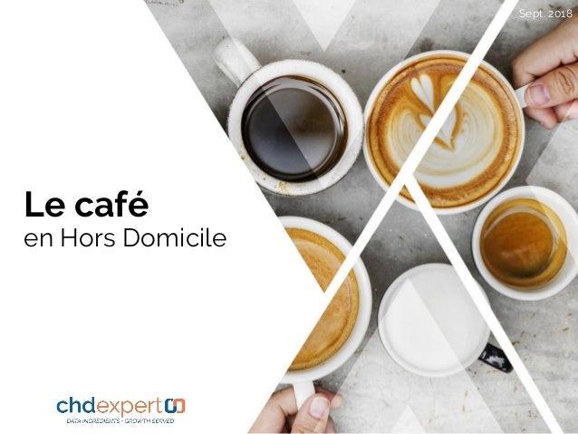Le café en Hors Domicile Sept. 2018 1