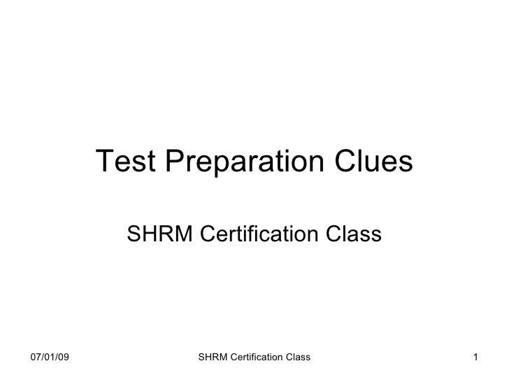 Test Preparation Clues               SHRM Certification Class     07/01/09           SHRM Certification Class   1