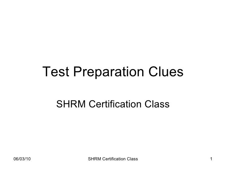 Test Preparation Clues SHRM Certification Class
