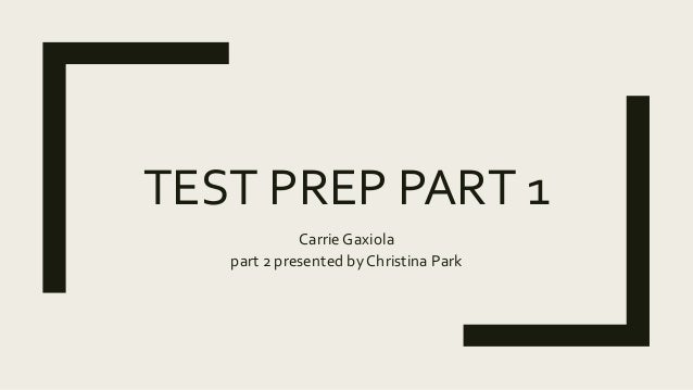Test prep part 1 (segment of presentation)
