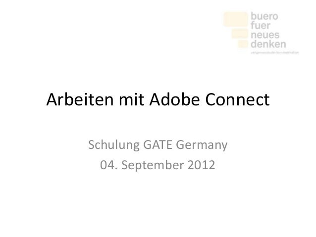 Arbeiten mit Adobe Connect Schulung GATE Germany 04. September 2012