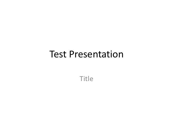 Test Presentation      Title