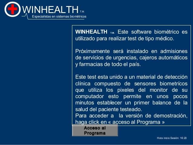 16:20 Acceso al Programa WINHEALTH T.M. Este software biométrico es utilizado para realizar test de tipo médico. Próximame...