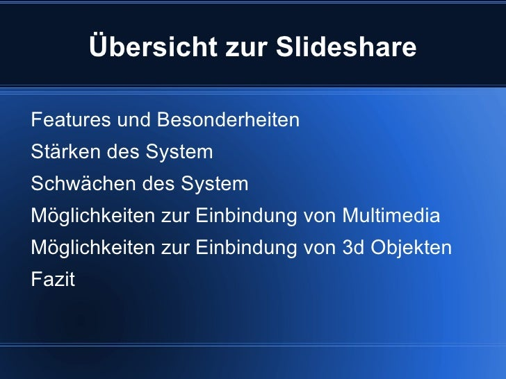 Übersicht zur Slideshare <ul><li>Features und Besonderheiten