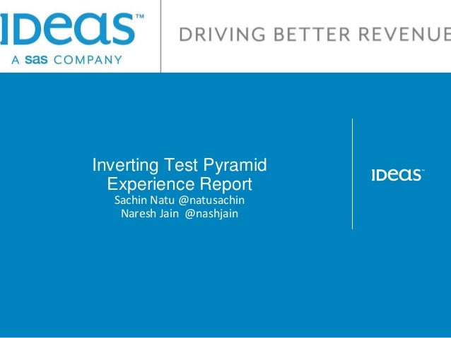 Inverting Test Pyramid - A First Hand Experience Report Slide 2