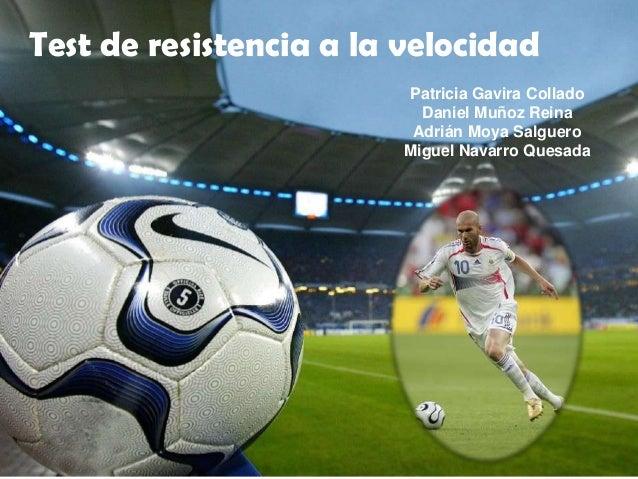 Test de resistencia a la velocidad                        Patricia Gavira Collado                          Daniel Muñoz Re...