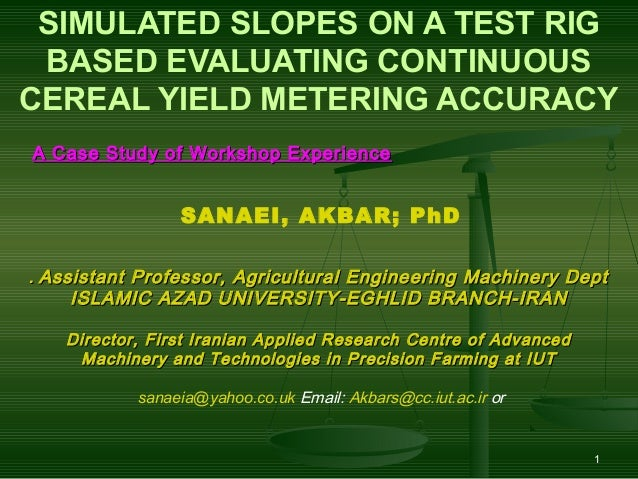 SIMULATED SLOPES ON A TEST RIG BASED EVALUATING CONTINUOUS CEREAL YIELD METERING ACCURACY A Case Study of Workshop Experie...