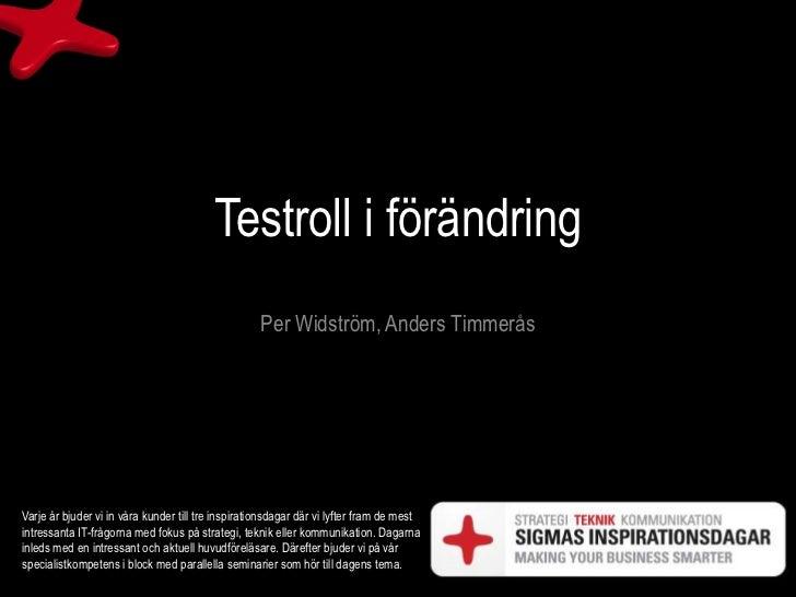 Testroll i förändring                                                    Per Widström, Anders TimmeråsVarje år bjuder vi i...