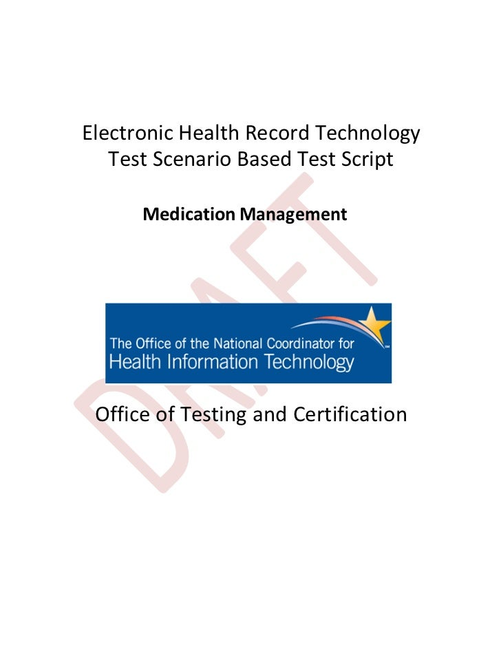 Electronic Health Record Technology   Test Scenario Based Test Script      Medication Management Office of Testing and Cer...