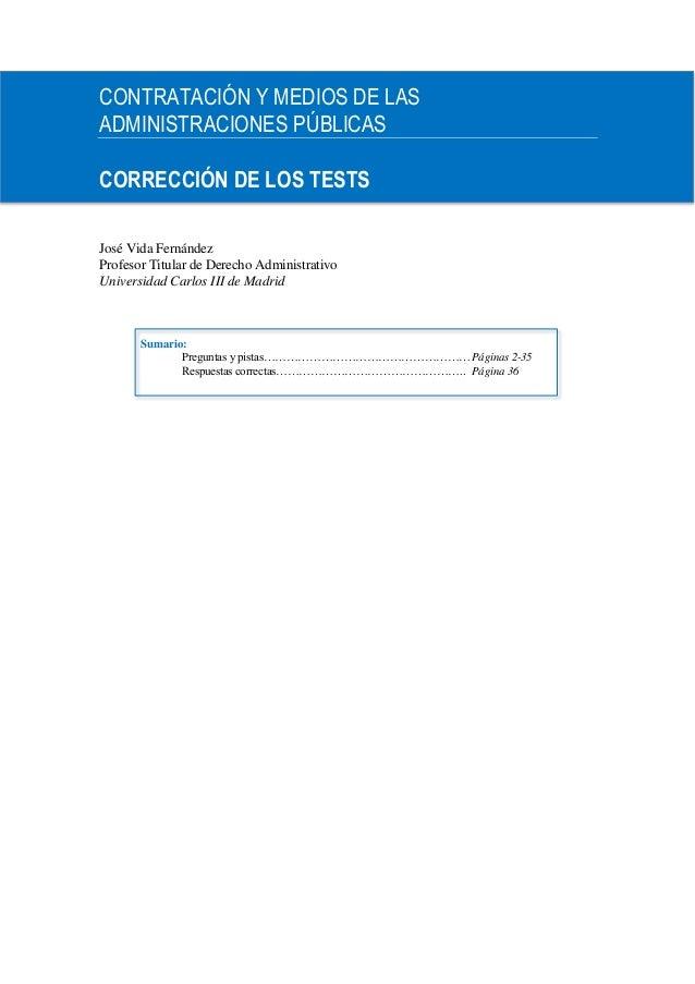 CONTRATACIÓN Y MEDIOS DE LASADMINISTRACIONES PÚBLICASCORRECCIÓN DE LOS TESTSJosé Vida FernándezProfesor Titular de Derecho...