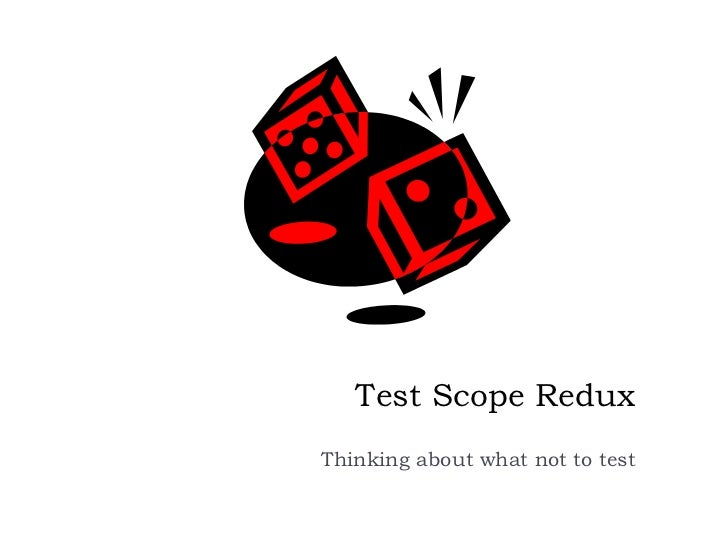 Test Scope ReduxThinking about what not to test
