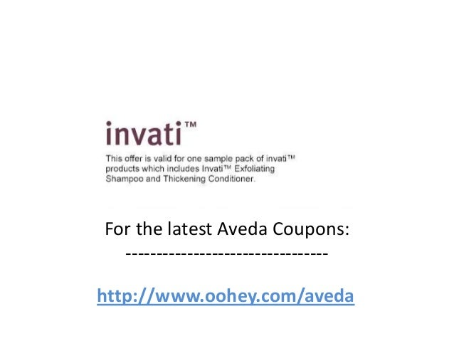 For the latest Aveda Coupons:  ---------------------------------http://www.oohey.com/aveda