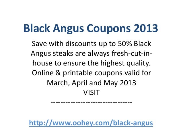 picture about Black Angus Printable Coupons referred to as Black Angus Discount codes Code March 2013 April 2013 May possibly 2013