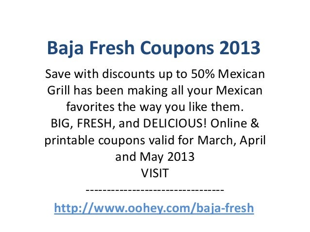 graphic about Baja Fresh Coupons Printable referred to as Baja Contemporary Coupon codes Code April 2013 May perhaps 2013 June 2013