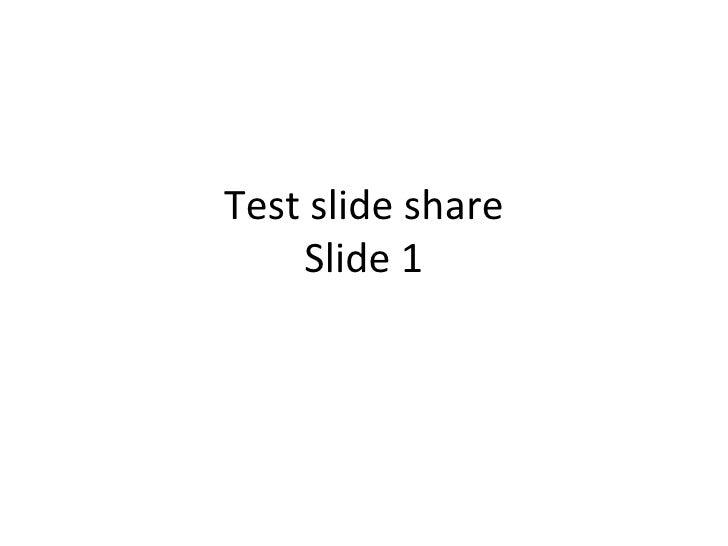 Test slide share Slide 1