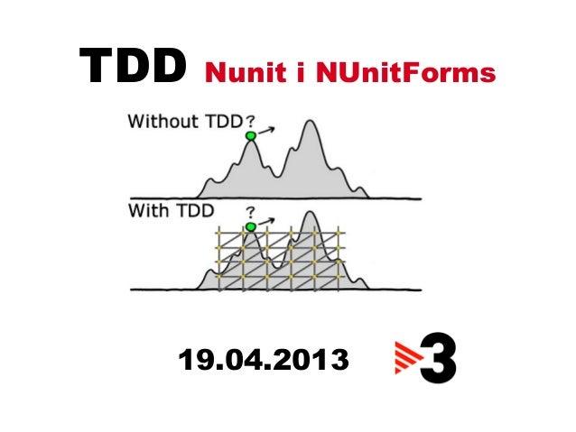 TDD Nunit i NUnitForms19.04.2013