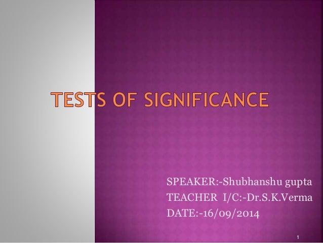 SPEAKER:-Shubhanshu gupta  TEACHER I/C:-Dr.S.K.Verma  DATE:-16/09/2014  1