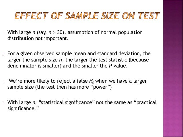 With large n (say, n > 30), assumption of normal population  distribution not important.  For a given observed sample mean...