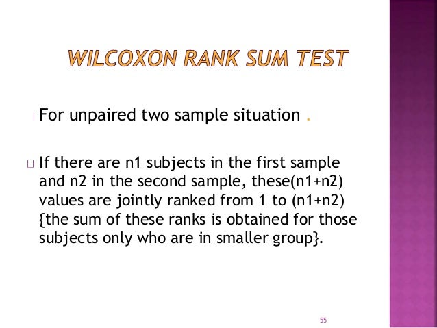 For unpaired two sample situation .  If there are n1 subjects in the first sample  and n2 in the second sample, these(n1+n...