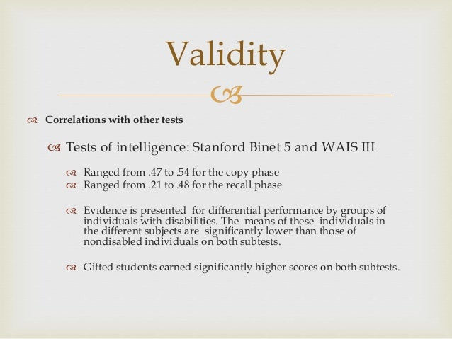 the development reliability and validity of the stanford binet test The diagnostic validity of new version of tehran- stanford- binet  brown  correction it was indicated that this intelligence scale has a good reliability and   modern technology for the development psychometric properties of new  version of.