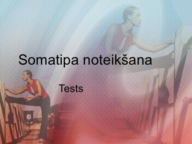 Somatipa noteikšana Tests