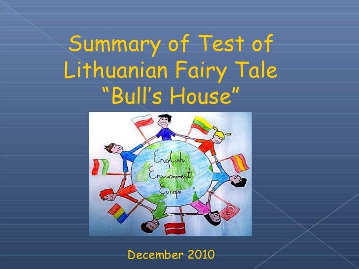 """Summary of Test ofLithuanian Fairy Tale    """"Bull's House""""      December 2010"""