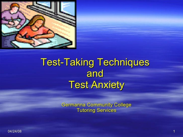 Test-Taking Techniques  and  Test Anxiety Germanna Community College Tutoring Services
