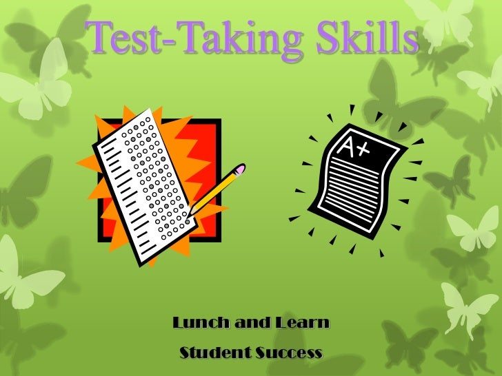 Test-Taking Skills    Lunch and Learn     Student Success