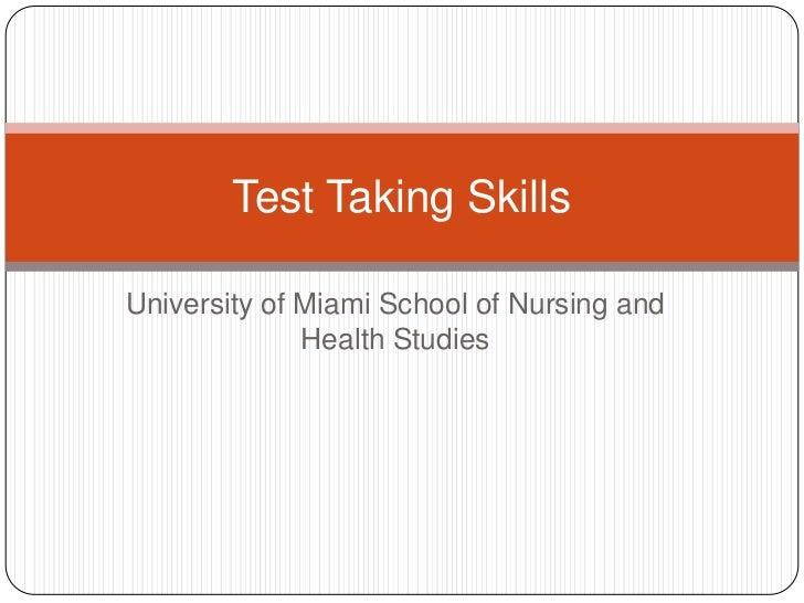 Test Taking SkillsUniversity of Miami School of Nursing and              Health Studies