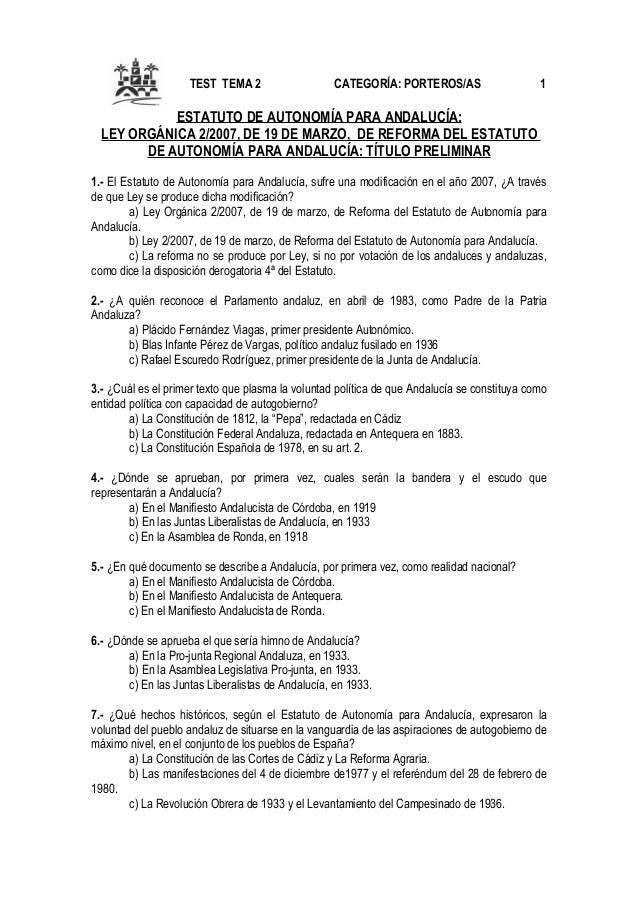 TEST TEMA 2  CATEGORÍA: PORTEROS/AS  1  ESTATUTO DE AUTONOMÍA PARA ANDALUCÍA: LEY ORGÁNICA 2/2007, DE 19 DE MARZO, DE REFO...