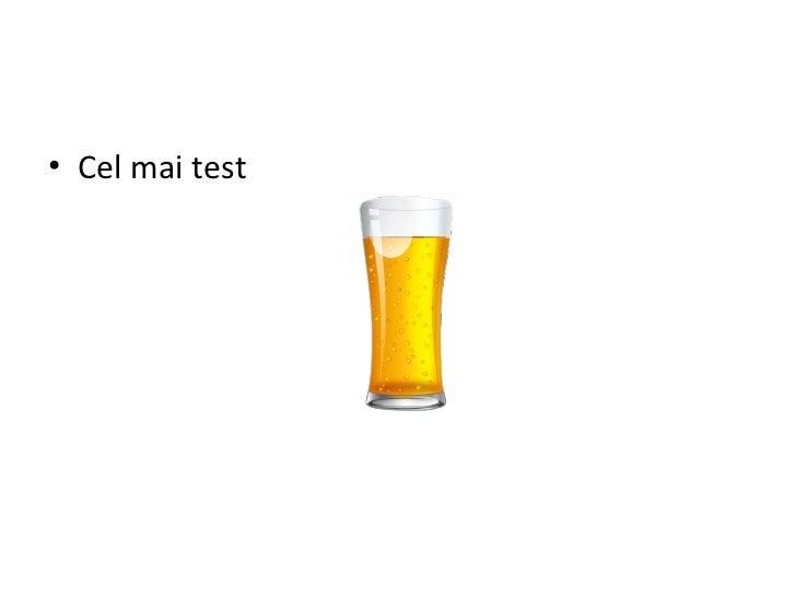 <ul><li>Cel mai test </li></ul>