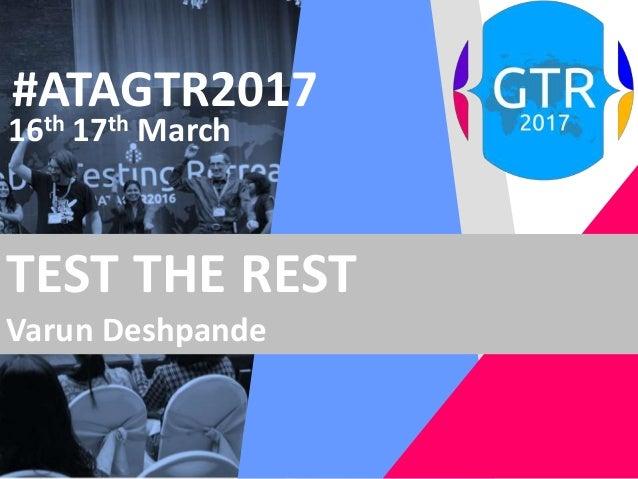 #ATAGTR2017 16th 17th March TEST THE REST Varun Deshpande