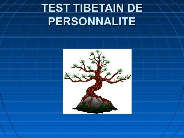 TEST TIBETAIN DETEST TIBETAIN DE PERSONNALITEPERSONNALITE